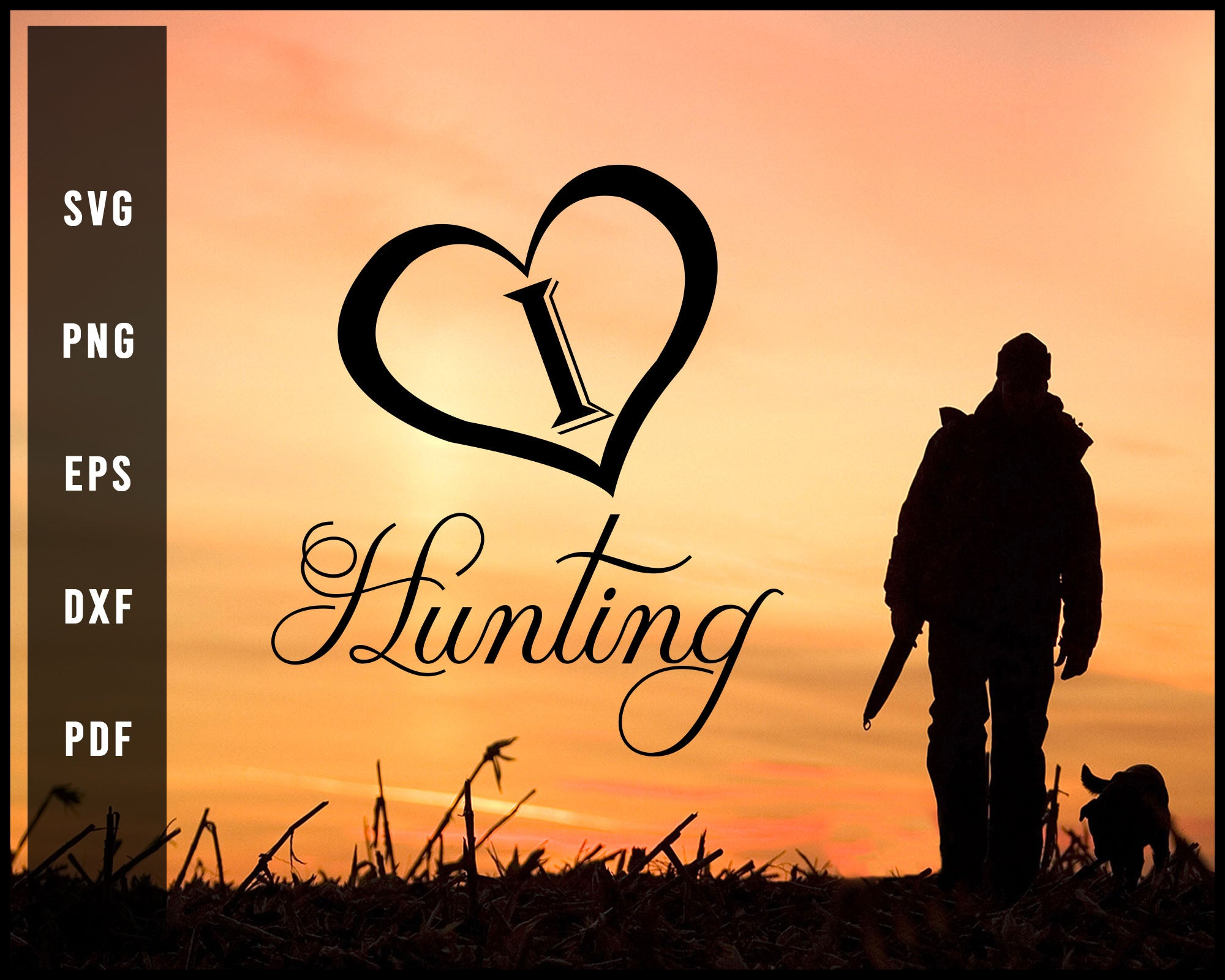 I Love Hunting svg png Silhouette Designs For Cricut And Printable Files