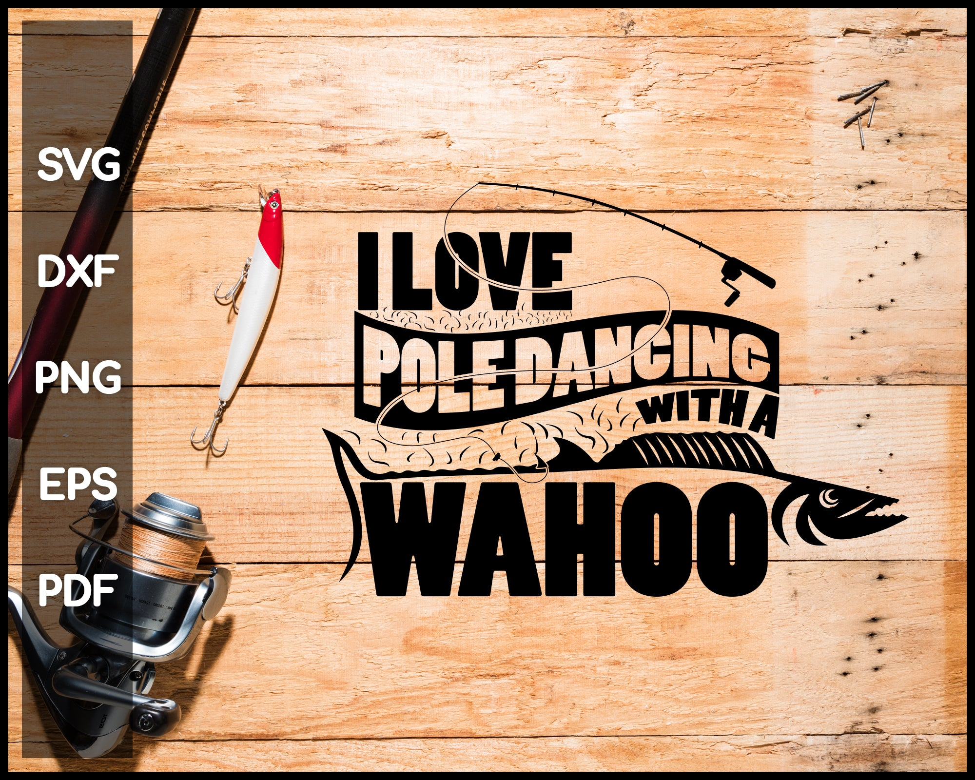 I Love Pole Dancing With A Wahoo svg png Silhouette Designs For Cricut And Printable Files