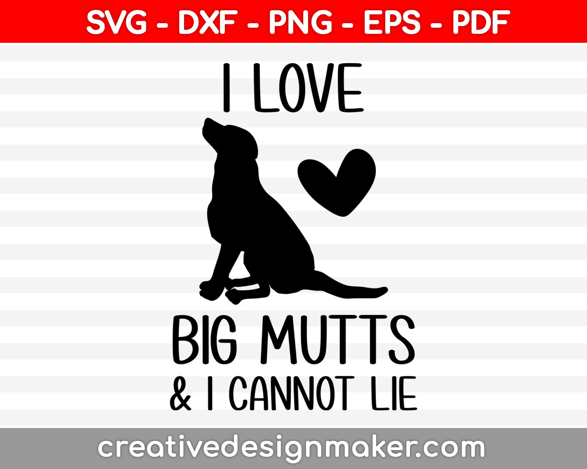 I Love Big Mutts & I Can't Lie Svg Dxf Png Eps Pdf Printable Files