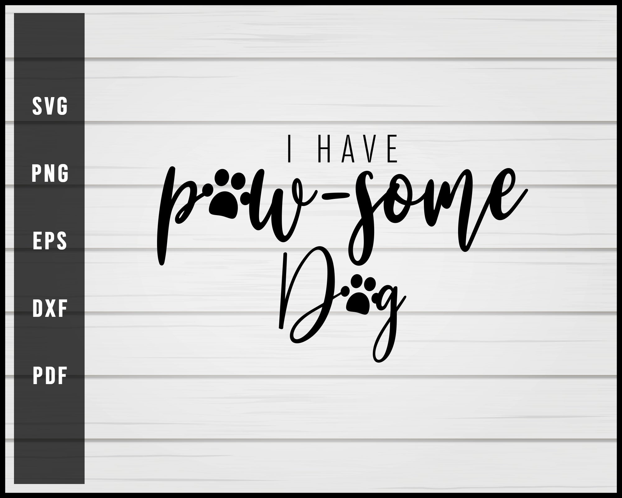 I have paw some dog svg png eps Silhouette Designs For Cricut And Printable Files