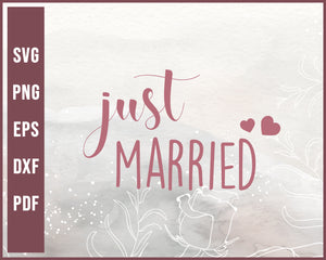 Just Married Wedding svg Designs For Cricut Silhouette And eps png Printable Files