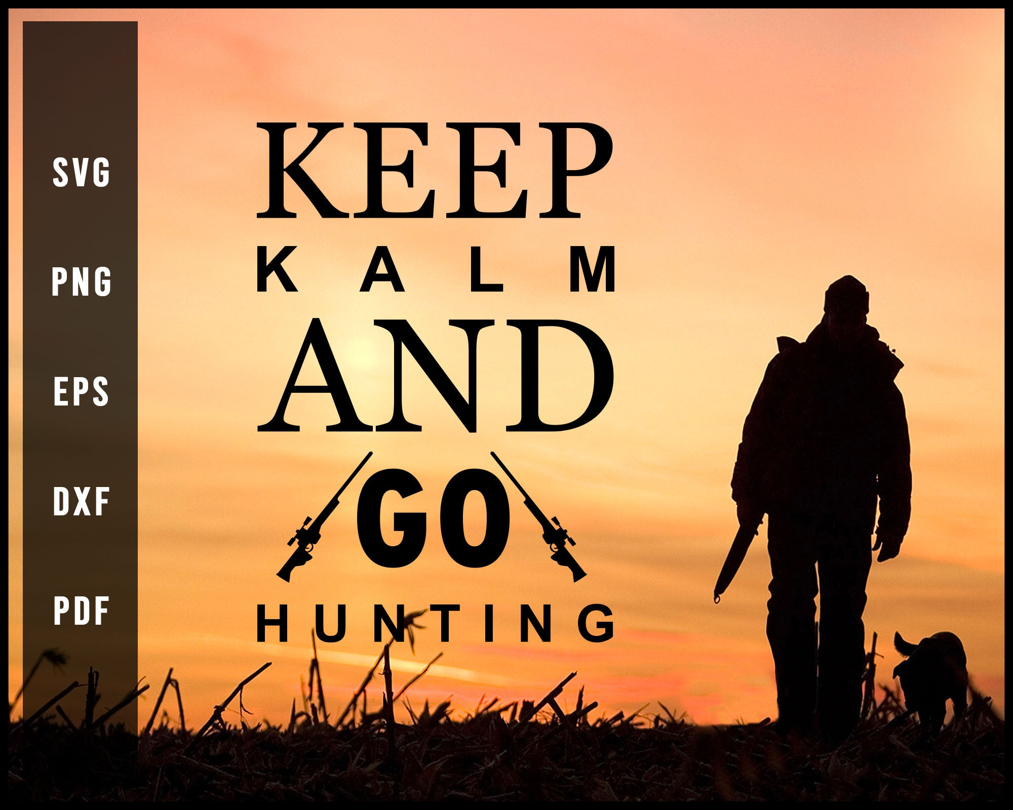Keep Kalm And Go Hunting svg png Silhouette Designs For Cricut And Printable Files
