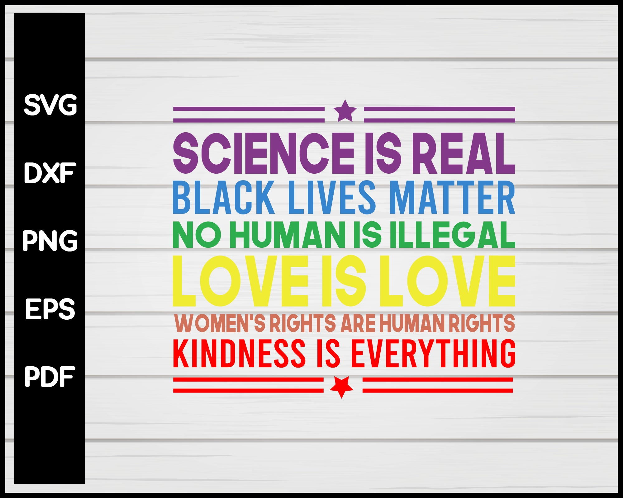 Kindness is EVERYTHING Science is Real, Love is Love Black Pride Cut File For Cricut svg, dxf, png, eps, pdf Silhouette Printable Files