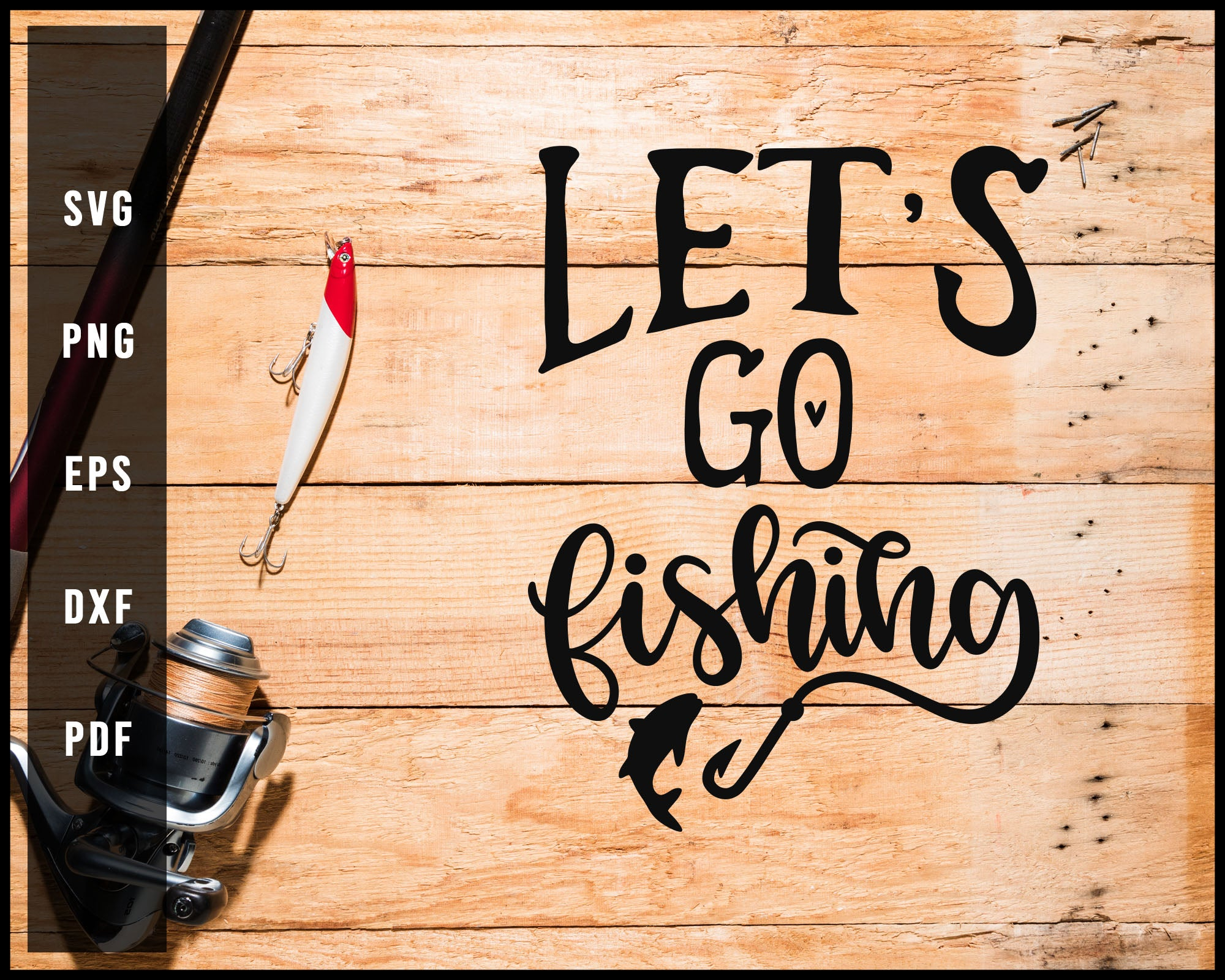 Download Let S Go Fishing Svg Png Silhouette Designs For Cricut And Printable F Creativedesignmaker
