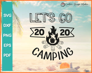 Lets Go Camping svg Designs For Cricut Silhouette And eps png Printable Files