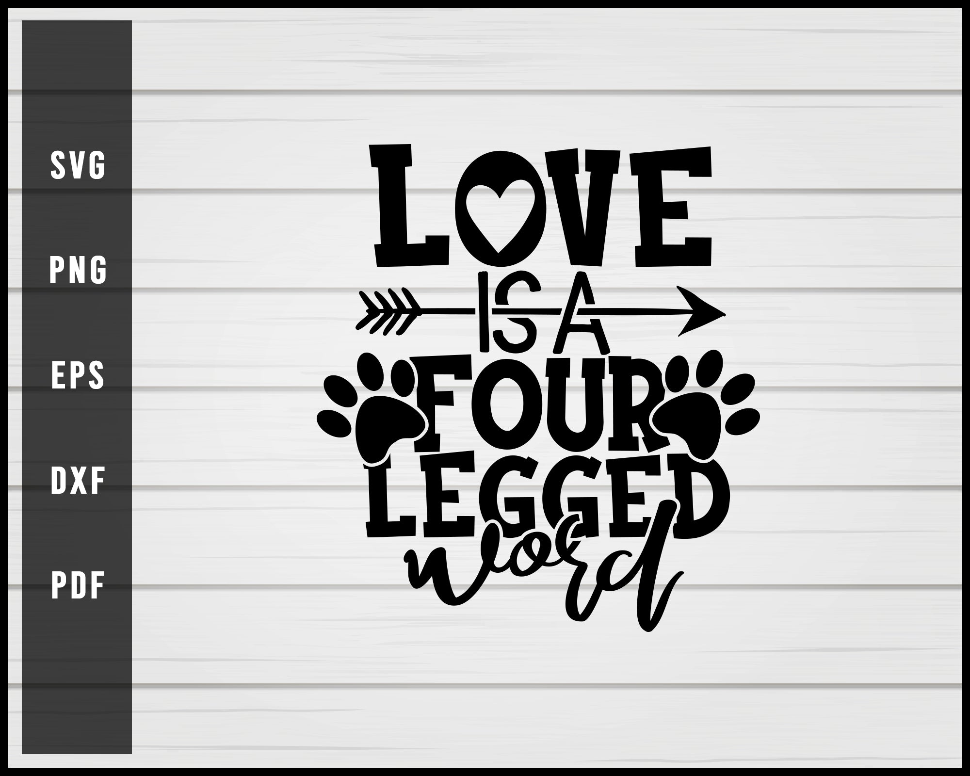 Love is a four legged word svg png eps Silhouette Designs For Cricut And Printable Files