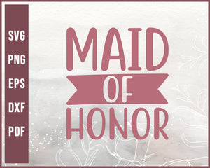 Maid Of Honor Wedding Sign svg