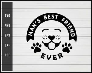 Man's Best Friend Is Dog Ever svg png Silhouette Designs For Cricut And Printable Files