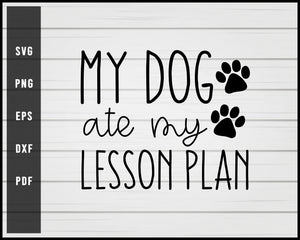 My Dog Ate Lesson Plan svg png eps Silhouette Designs For Cricut And Printable Files