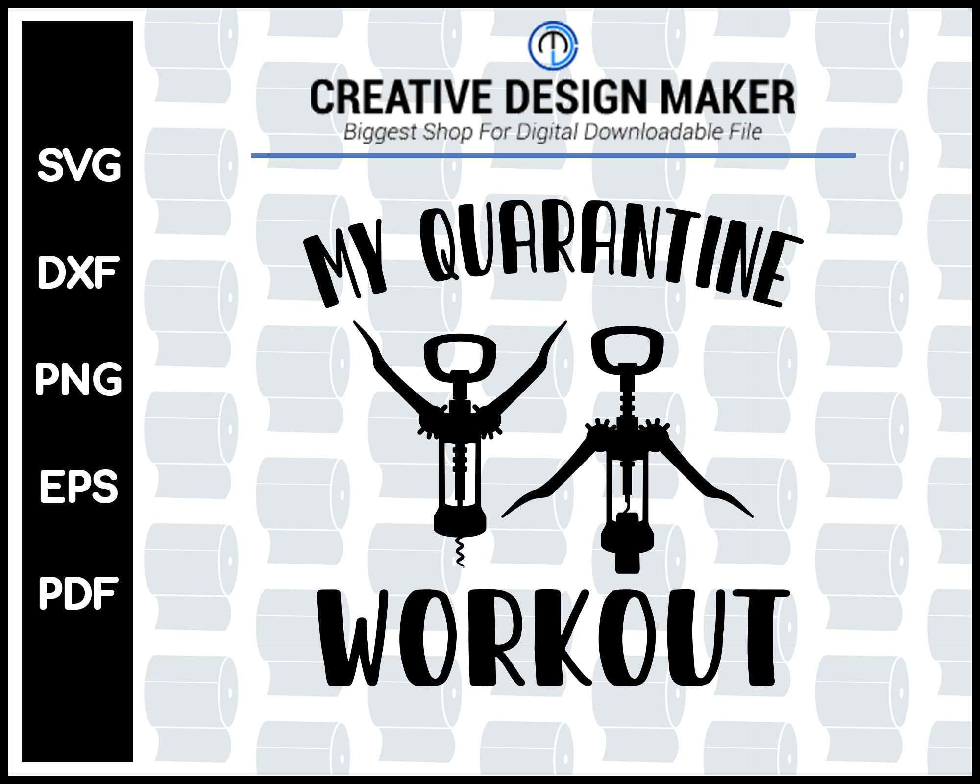 My Quarantine Workout svg For Cricut Silhouette And eps png Printable Files