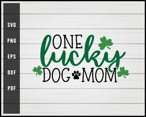 One Lucky Dog Mom svg png eps Silhouette Designs For Cricut And Printable Files