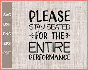 Please Stay Seated Funny Bathroom Sign Cut File For Cricut svg, png, Silhouette Printable Files