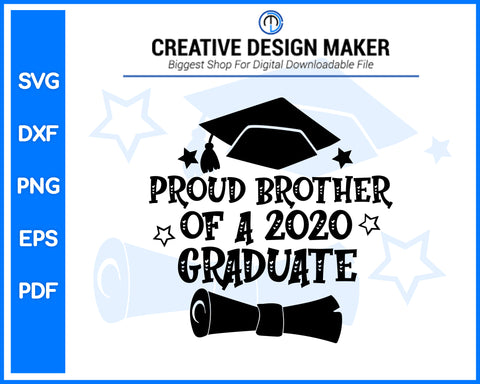 Proud Brother Of A 2020 Graduate svg For Cricut Silhouette And eps png Printable Artworks