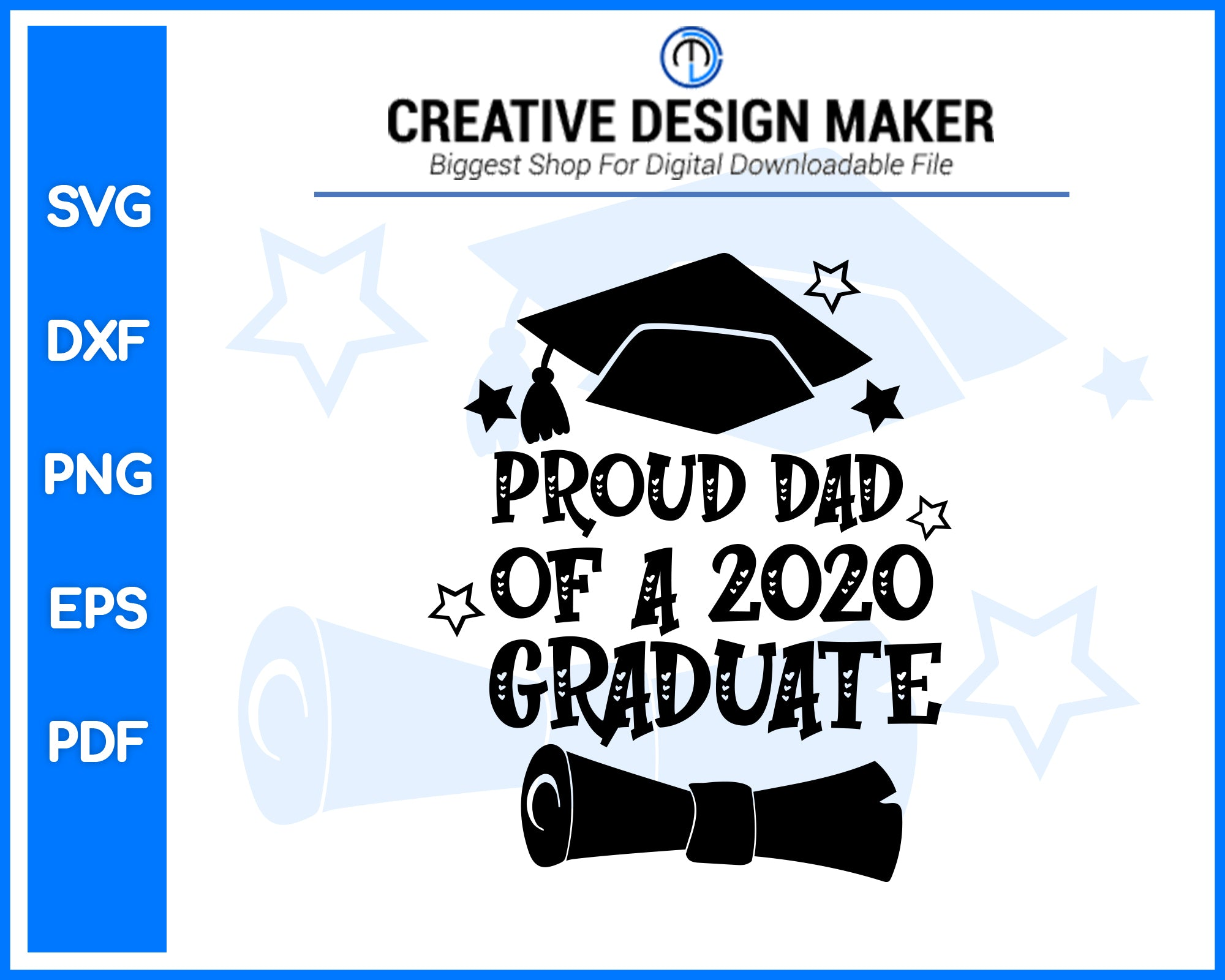 Proud Dad Of A 2020 Graduate svg For Cricut Silhouette And eps png Printable Artworks
