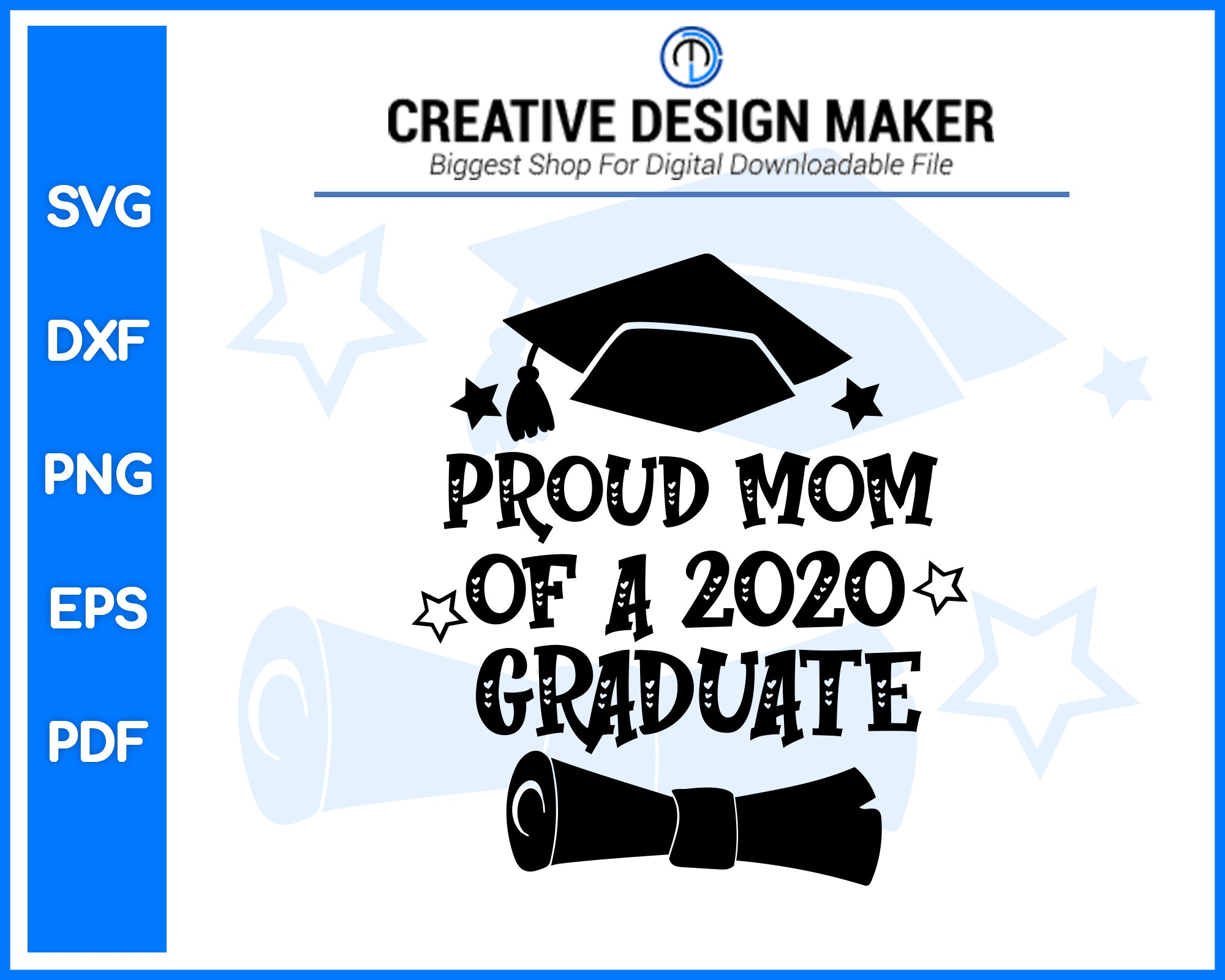 Proud Mom Of A 2020 Graduate svg For Cricut Silhouette And eps png Printable Artworks
