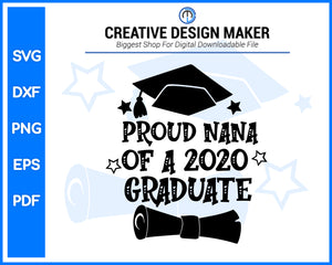 Proud Nana Of A 2020 Graduate svg For Cricut Silhouette And eps png Printable Artworks