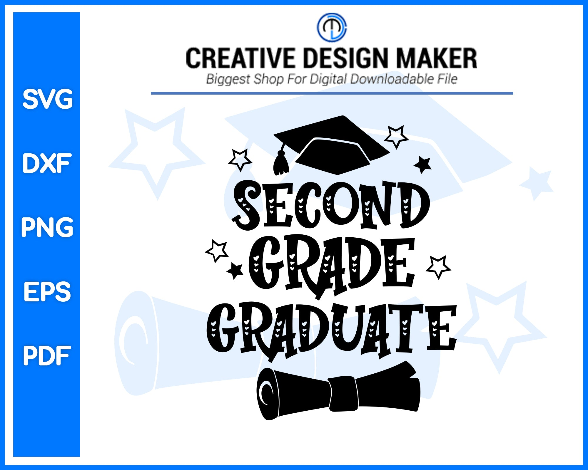 Proud Second Grade Graduate svg For Cricut Silhouette And eps png Printable Artworks