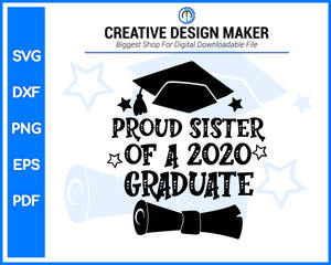 Proud Sister Of A 2020 Graduate svg For Cricut Silhouette And eps png Printable Artworks
