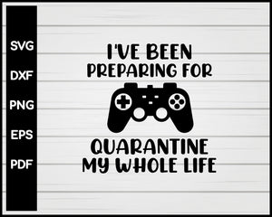 Quarantine Gamer SVG, quarantine svg, video game, gamers, introvert, svg png cricut silhouette