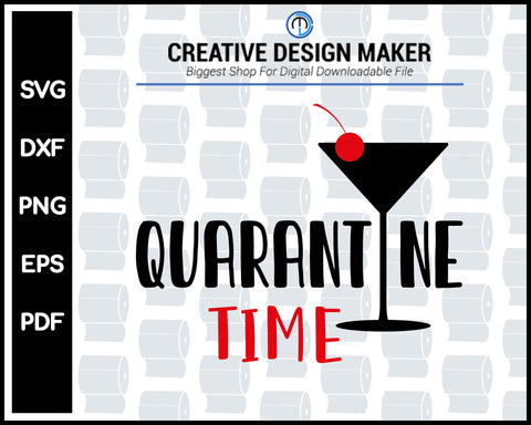 Quarantine Time Funny svg For Cricut Silhouette And eps png Printable Files