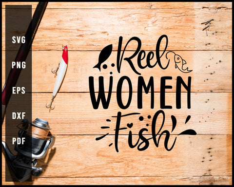 Reel Women Fish Fishing Cut File For Cricut Silhouette svg png Printable Files