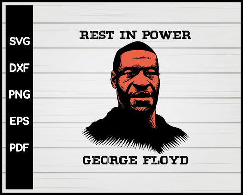 Rest In Power George Floyd svg png Silhouette Designs For Cricut And Printable Files