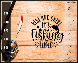 Rise And Shine It's Fishing Time Cut File For Cricut Silhouette svg png Printable Files