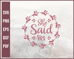 Said She Yes Wedding svg