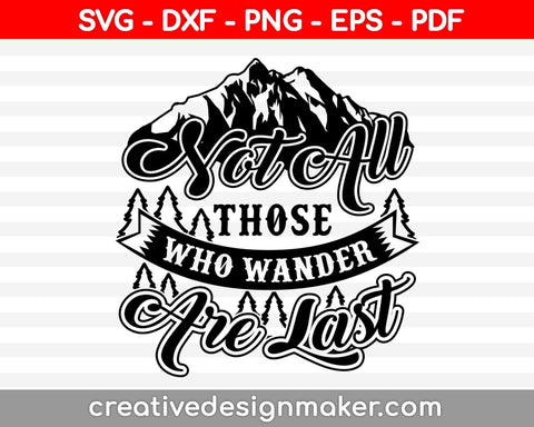 Sat All Those Who Wander Are Last Svg Dxf Png Eps Pdf Printable Files