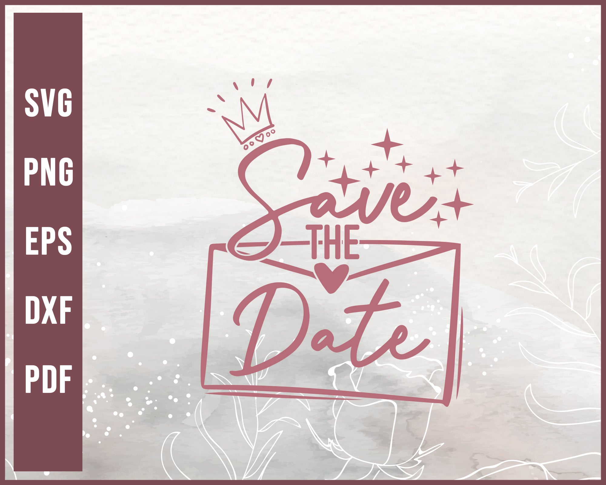 Save The Date Wedding svg Designs For Cricut Silhouette And eps png Printable Files