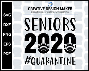 Seniors 2020 Quarantine svg For Cricut Silhouette And eps png Printable Artworks