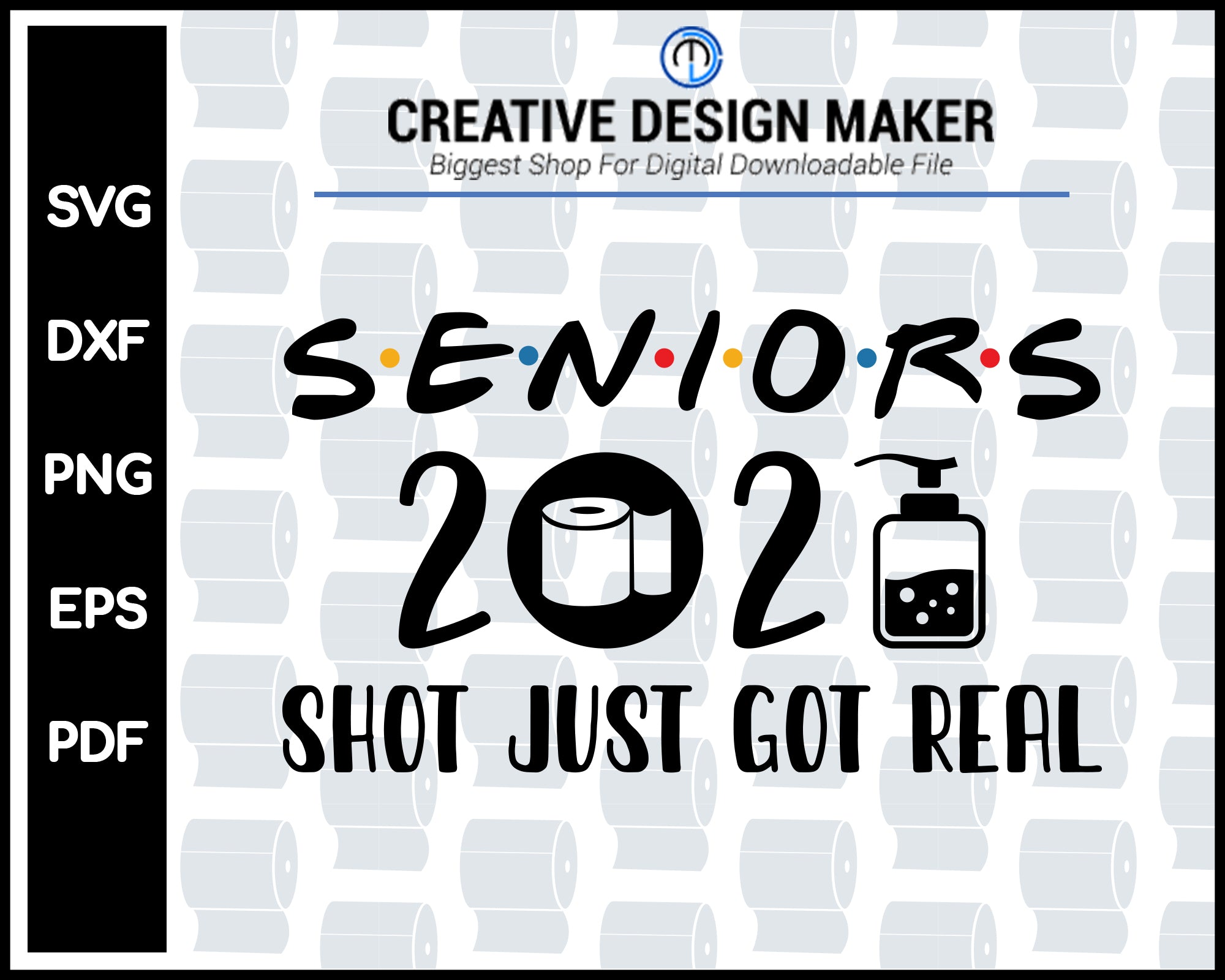 Seniors 2020 Shot Just Got Real svg For Cricut Silhouette And eps png Printable Files