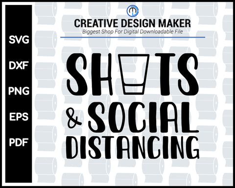 Shots And Social Distancing svg For Cricut Silhouette And eps png Printable Files