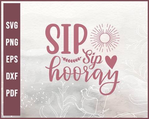 Sip Sip Hooray Wedding svg Designs For Cricut Silhouette And eps png Printable Files