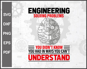 Solving Problems Funny Engineering svg Cut File For Cricut Silhouette And eps png Printable Artworks