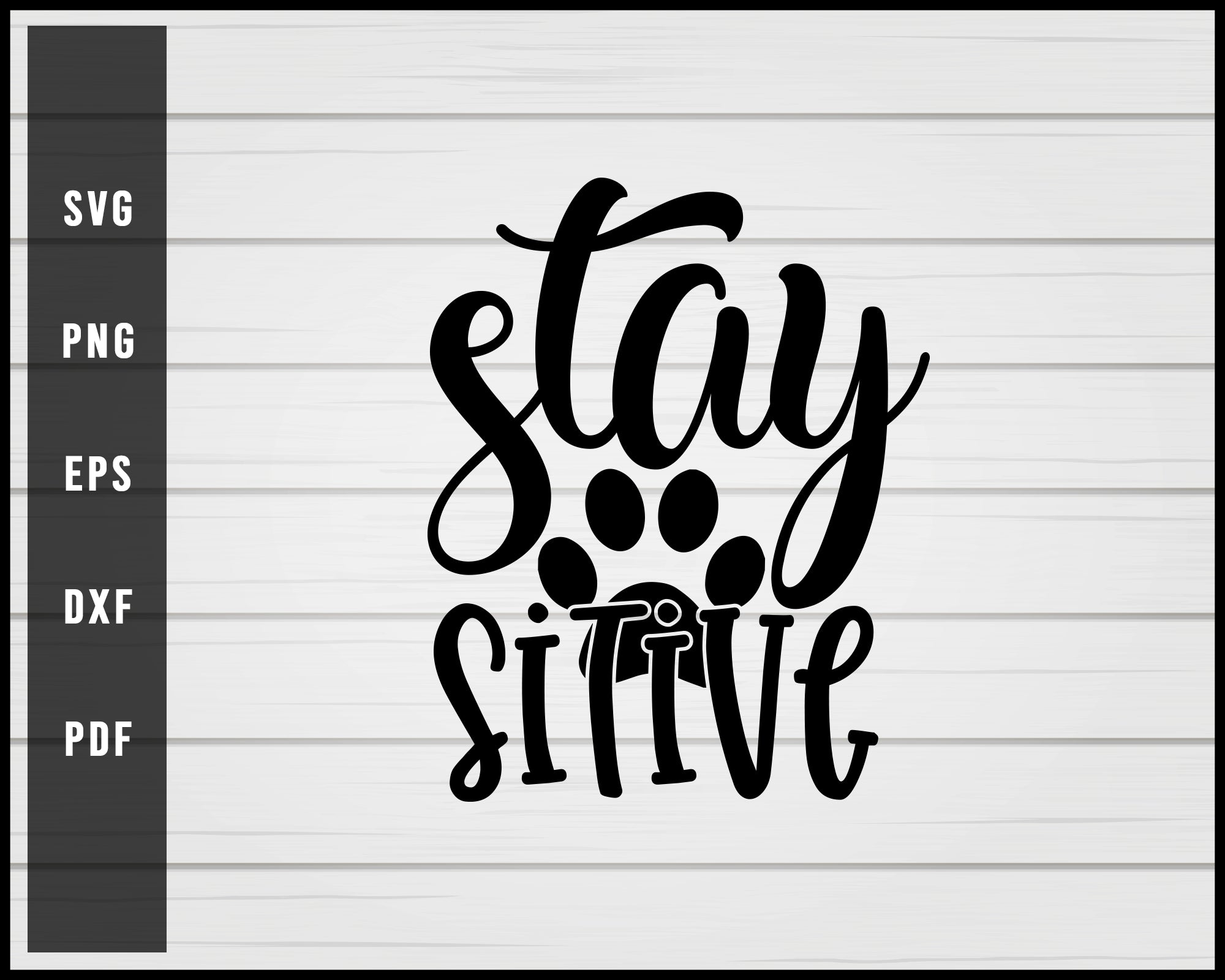 Stay Paw Sitive Dog svg png Silhouette Designs For Cricut And Printable Files