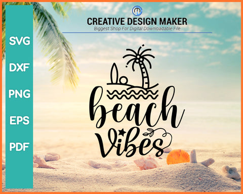 Summer Beach Vibes svg For Cricut Silhouette And eps png Printable Files