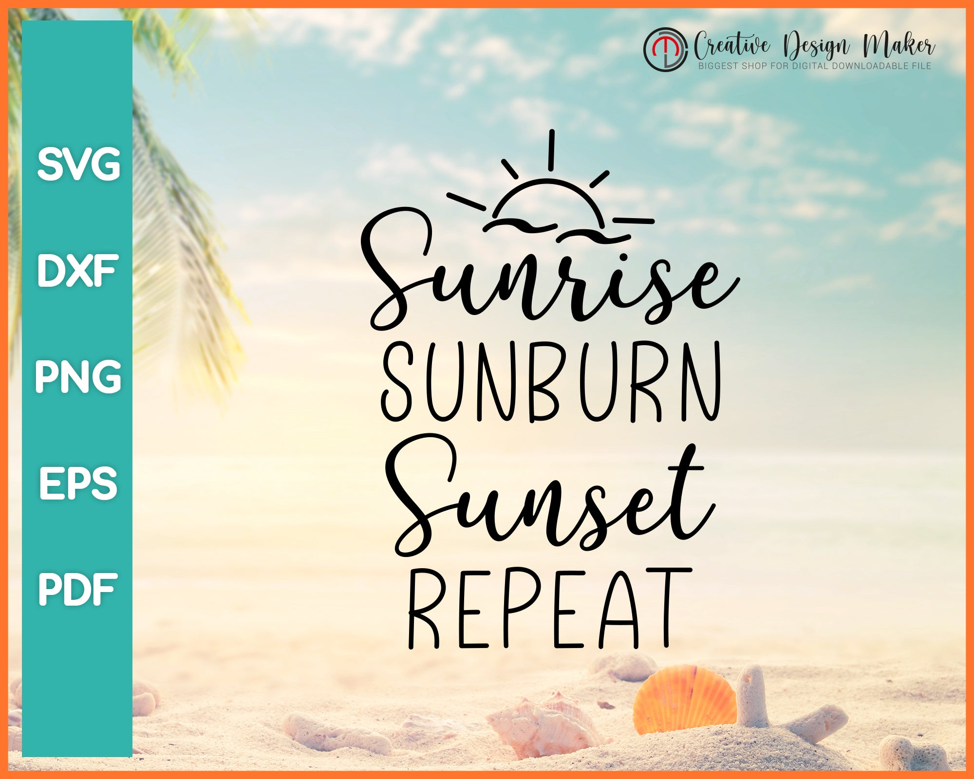 Sunrise Sunburn Sunset Repeat svg Designs For Cricut Silhouette And eps png Printable Files