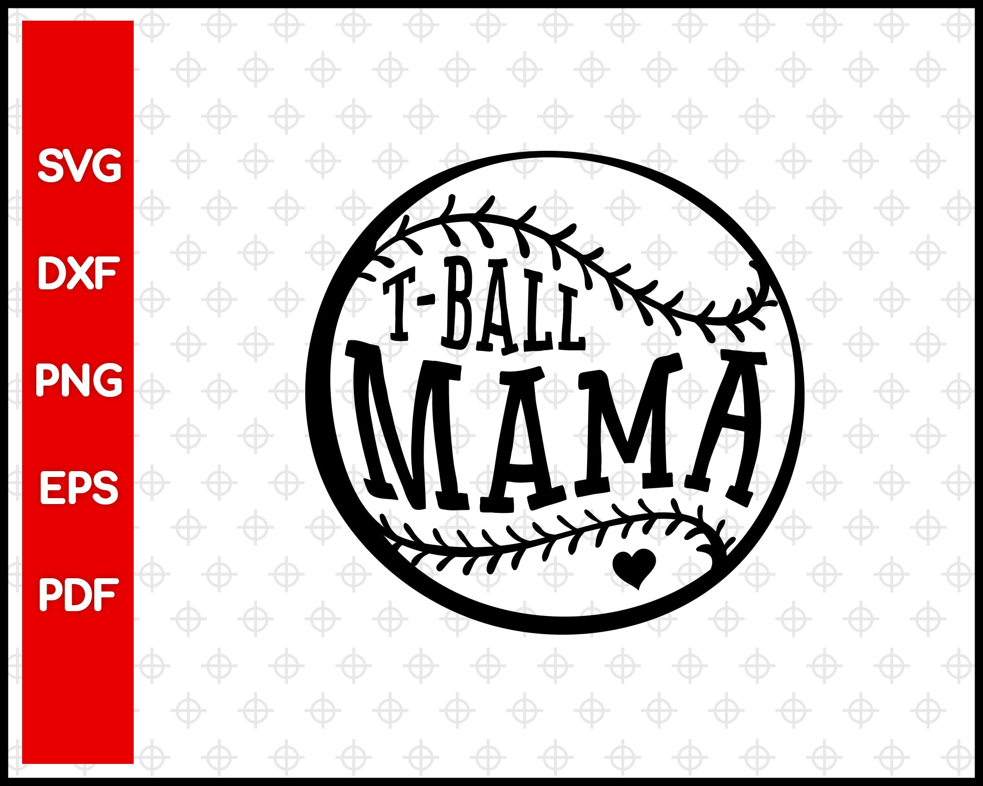 T-ball Mama Cut File For Cricut svg, dxf, png, eps, pdf Silhouette Printable Files