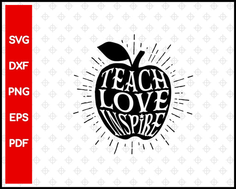 Teach Love Inspire svg Designs For Cricut Silhouette And eps png Printable Files