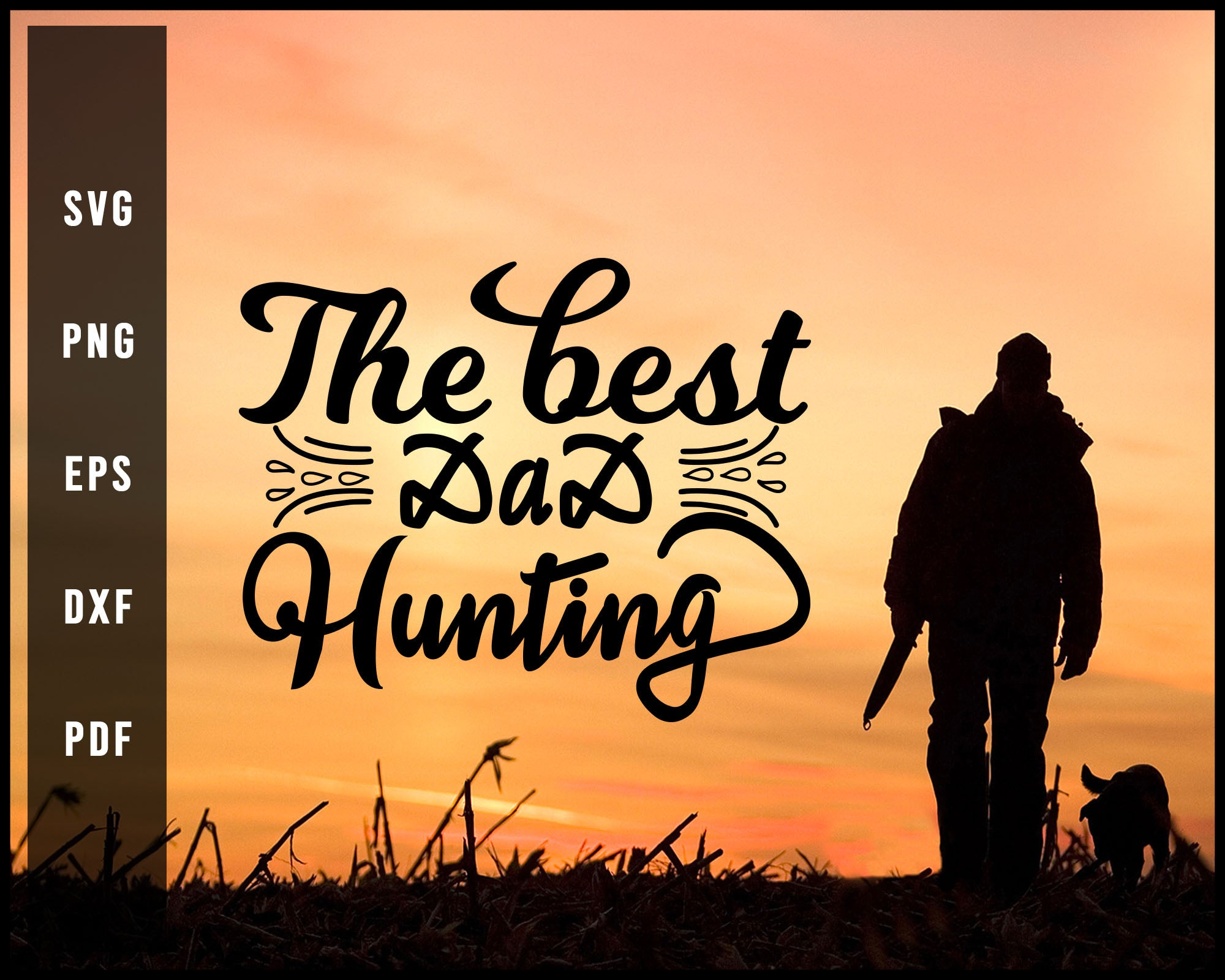 The Best Dad Hunting svg png Silhouette Designs For Cricut And Printable Files