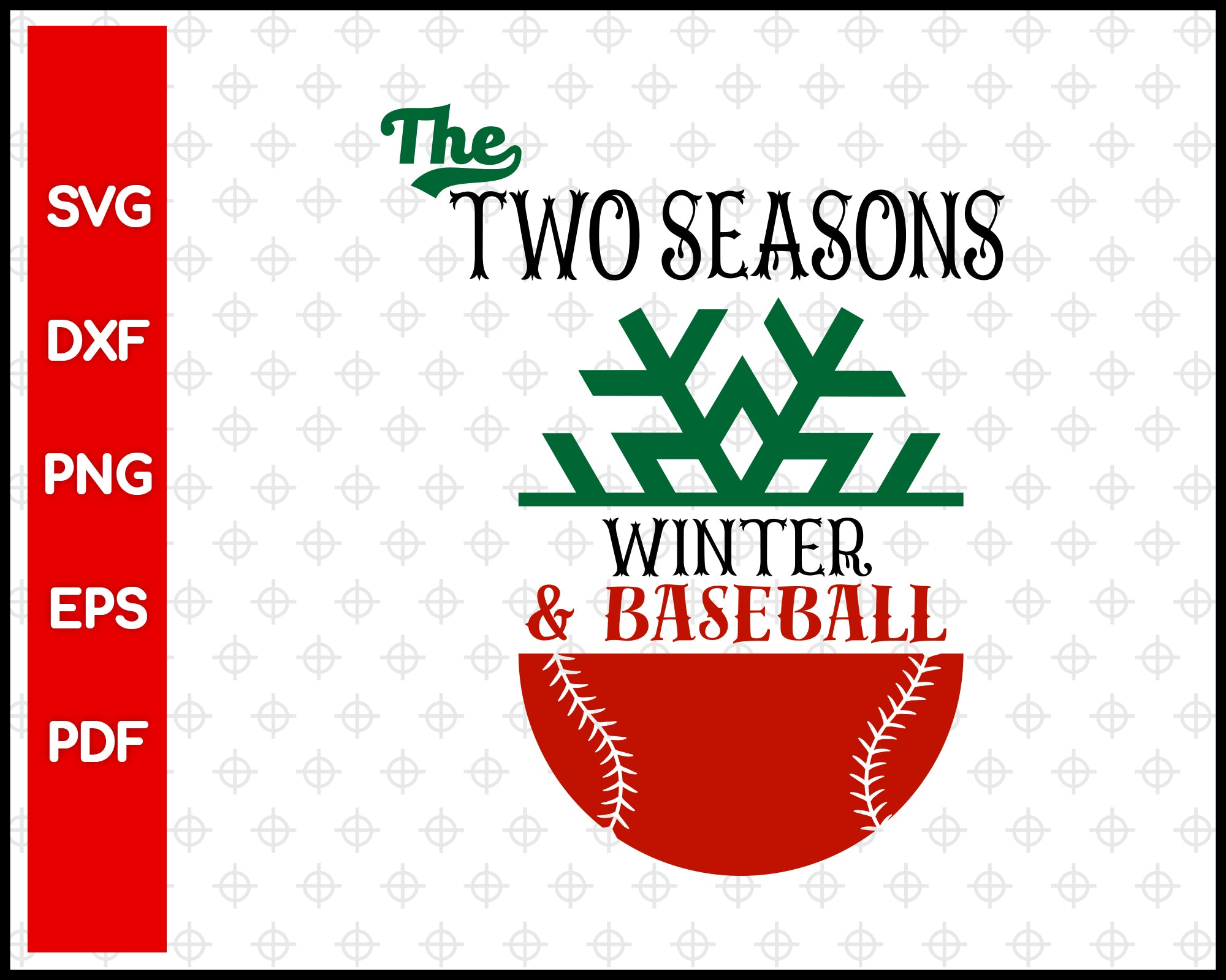 The Two Seasons Winter And Baseball Cut File For Cricut svg, dxf, png, eps, pdf Silhouette Printable Files