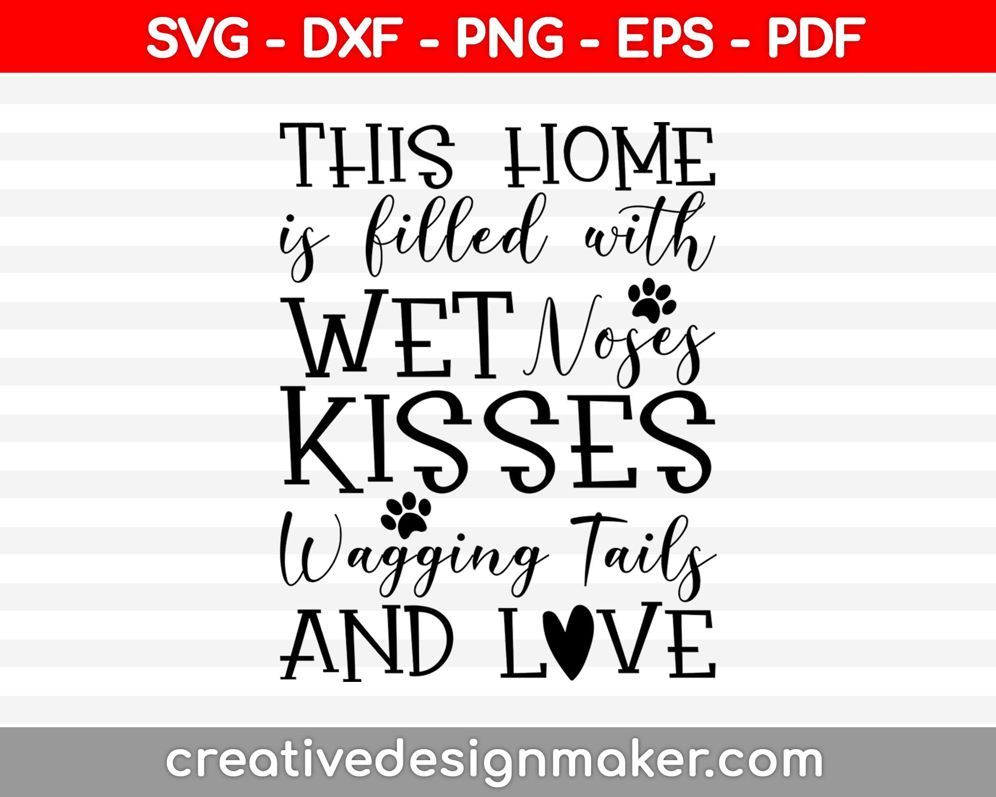 This Home is Filled with Wet Noses Dog Svg Dxf Png Eps Pdf Printable Files