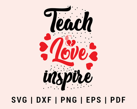 Teach Love Inspire Cut File For Cricut Teacher svg, dxf, png, eps, pdf Silhouette Printable Files