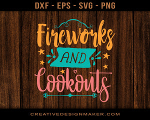 Fireworks and Cookouts Adventure Svg Dxf Png Eps Printable Files!