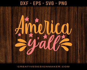 America Y'all Adventure Svg Dxf Png Eps Printable Files!