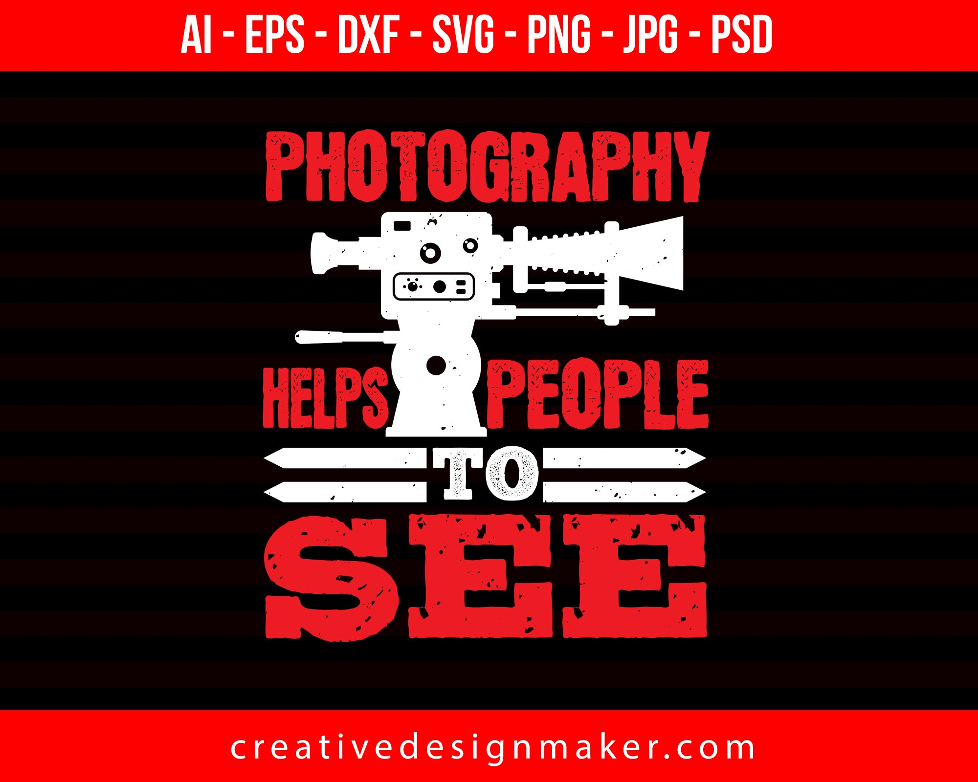 Photography Helps People To See Print Ready Editable T-Shirt SVG Design!