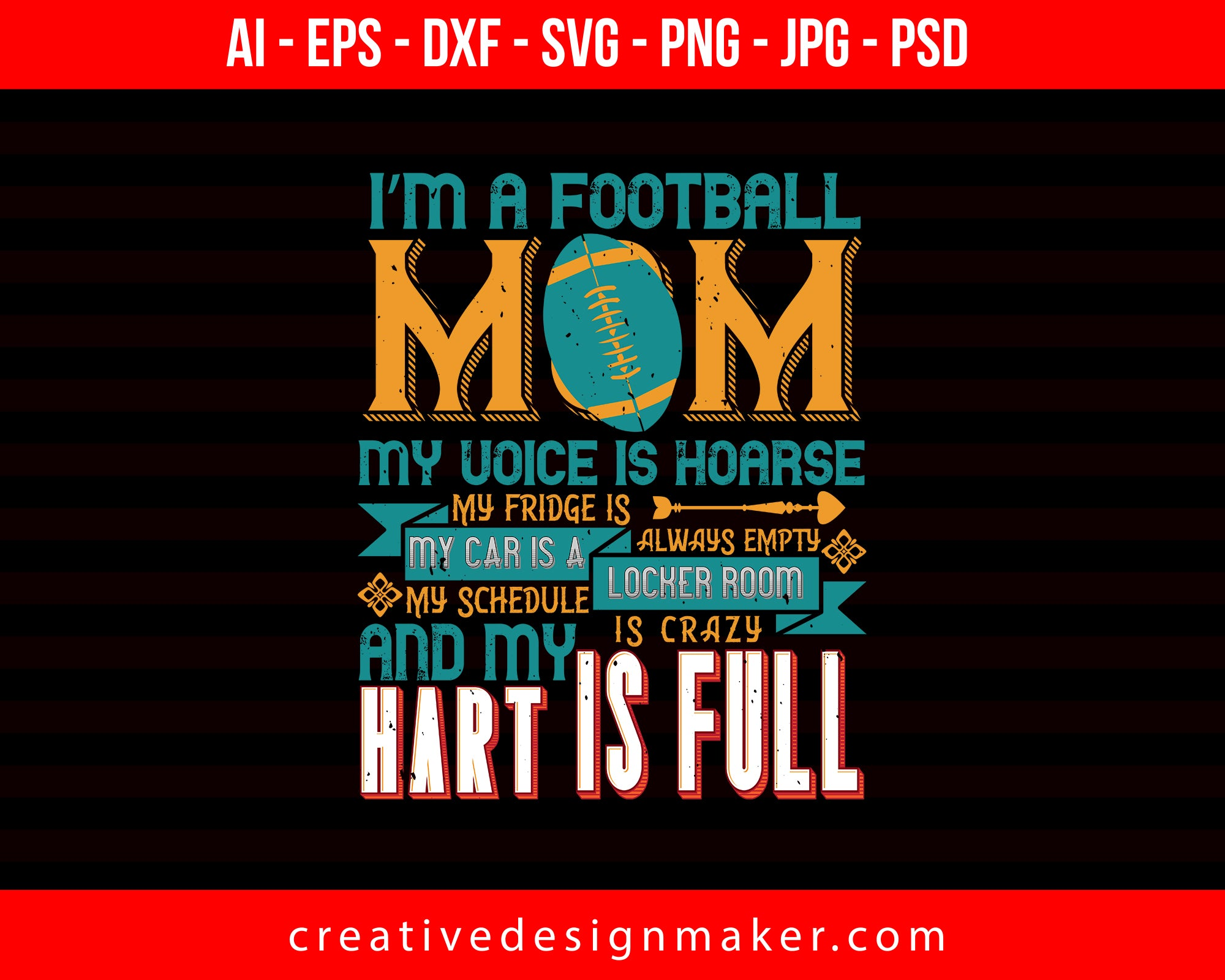 I'm Football Mom My Voice is Hoarse Football Print Ready Editable T-Shirt SVG Design!