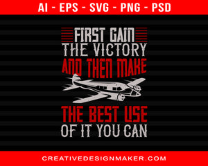 First Gain The Victory And Then Make The Best Use Of It You Can Air Force Print Ready Editable T-Shirt SVG Design!
