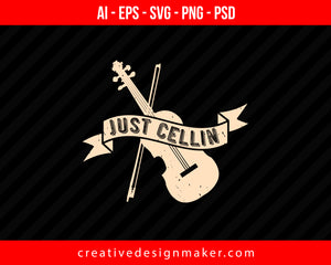Just cellin Violin Print Ready Editable T-Shirt SVG Design!